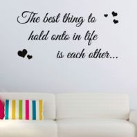 The Best thing to hold onto in Life is Each Other FAMILY ART ~ Wall sticker / decals